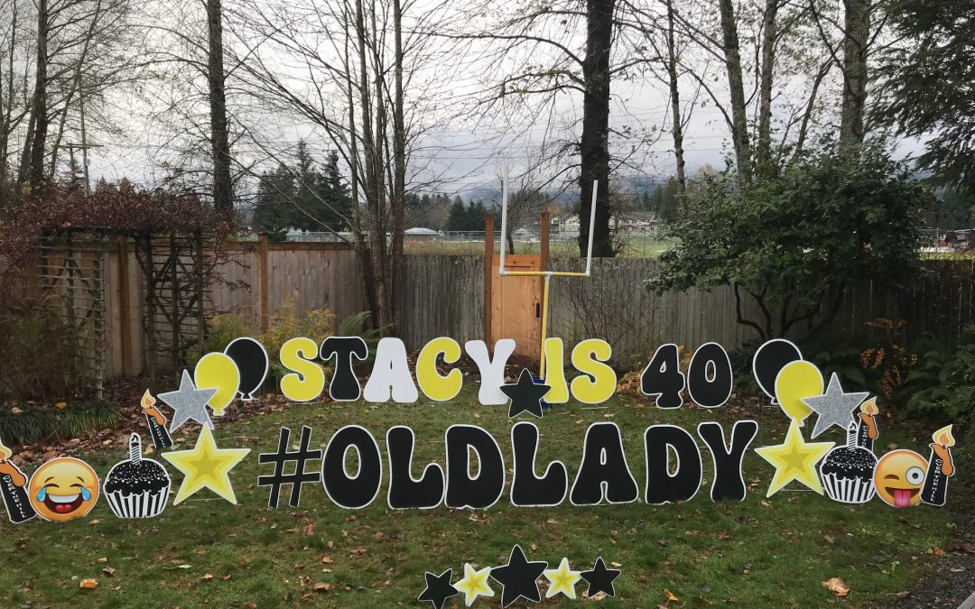Have A Little Fun Celebrating 40 Years With Our FUN Birthday Yard Signs