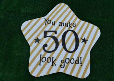 You Make 50 Look Good Yard Sign