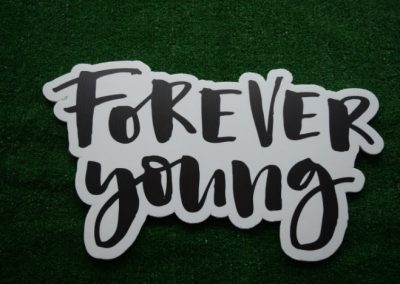 Forever Young Yard Art Word Saying