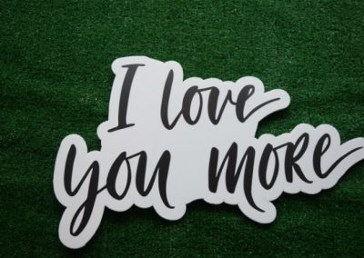 I love you more yard sign word saying