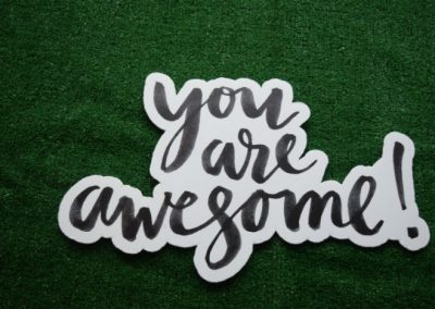 You are awesome yard art word saying
