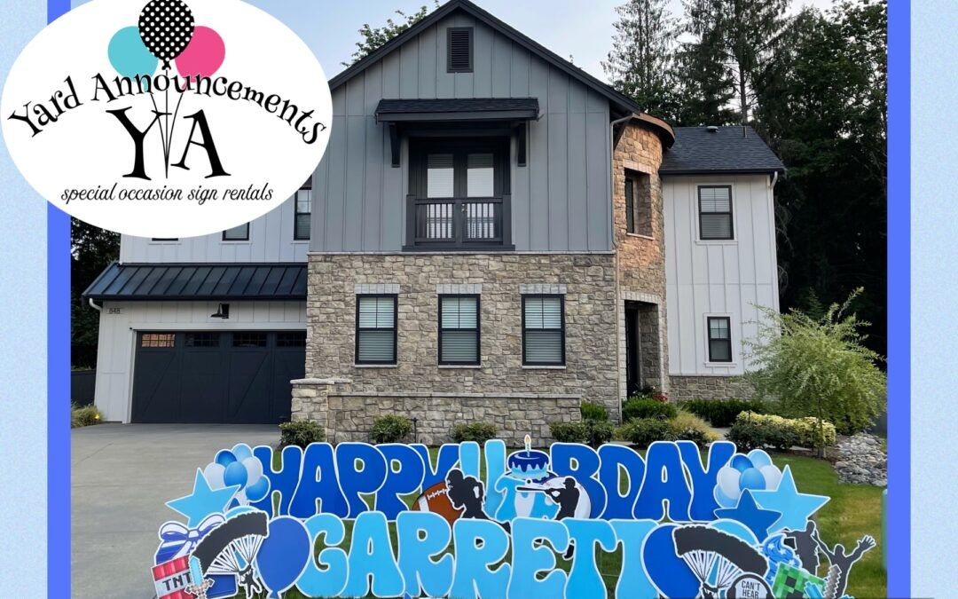 We LOVE to Party with you with our HUGE Birthday Yard Signs in Washington State!